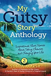 My Gutsy Story Anthology: Inspirational Short Stories About Taking Chances and Changing Your Life (Volume 2)