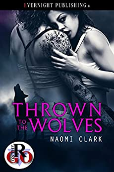 Thrown to the Wolves (Romance on the Go Book 0) by [Clark, Naomi]