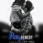 Pretty Remedy | S. E. Hall
