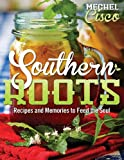 Southern Roots, Mechel Cisco, 1457517167