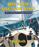 How to Sail Around the World, Hal Roth, 0071429514