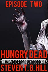 Hungry Dead: Episode 2 (The Zombie Apocalypse Series)