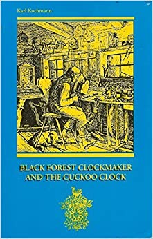 Book Black Forest Clockmaker and the Cuckoo Clock by Kochmann, Karl (1998)