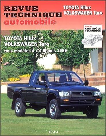 Téléchargement de manuels open source Revue Technique Automobile. 575.1 : Toyota Hilux - Volkswagen Taro 4x4 depuis 1989 de Collectif (1995) Broché B00FN44TX2 PDF ePub