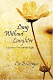 Long Without Laughter, Liz Belongia, 1604412003