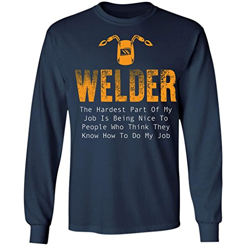 Pure's Designs Welder - Hardest Part of Welder Job - Welder Lover, Long Sleeve T-Shirt