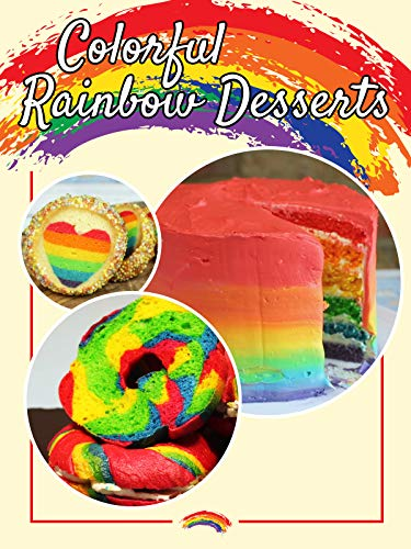 (Colorful Rainbow Desserts)
