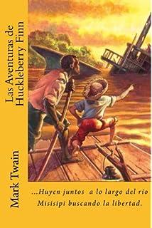 Las Aventuras de Huckleberry Finn (Spanish) Edition (Spanish Edition)