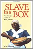 Slave in a Box : The Strange Career of Aunt Jemima, Manring, Maurice M., 0813918111