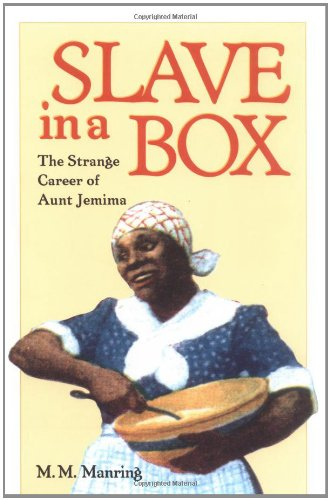 slave-in-a-box-the-strange-career-of-aunt-jemima-the-american-south-series