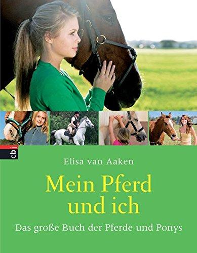 Mein Pferd und ich: Das große Buch der Pferde und Ponys