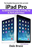 iPad Pro: The 2020 Ultimate User Guide For all iPad Mini, iPad Air, iPad Pro and iOS 13 Owners Front Cover