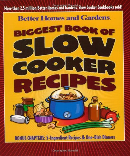 Biggest Book of Slow Cooker Recipes (Better Homes & Gardens) (Home Electric Sweet)
