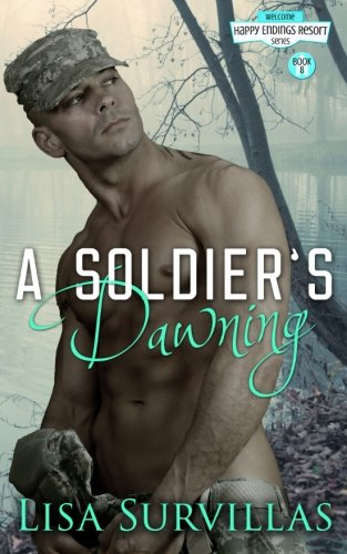 Download A Soldier's Dawning (The Happy Endings Resort Series) (Volume 8) pdf epub