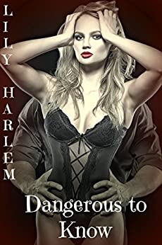 Dangerous to Know: Erotic Fantasy by [Harlem, Lily]