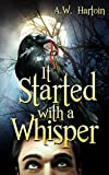 It Started with a Whisper