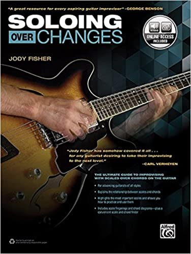 Soloing over Changes: The Ultimate Guide to Improvising with Scales ...