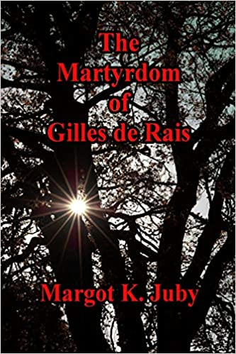 (The Martyrdom Of Gilles de Rais)