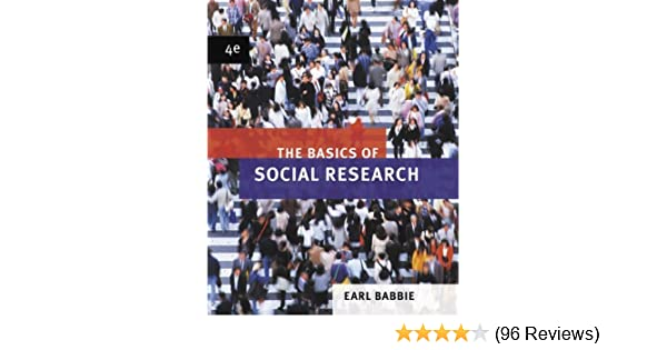 By Earl R Babbie The Basics Of Social Research Fourth 4th