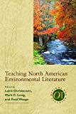 Teaching North American Environmental Literature, Mark C. Long, 0873528093