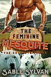 The Feminine Mesquite: The Complete Series