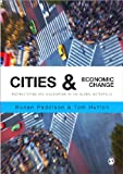 Cities and Economic Change : Restructuring and Dislocation in the Global Metropolis, , 184787939X