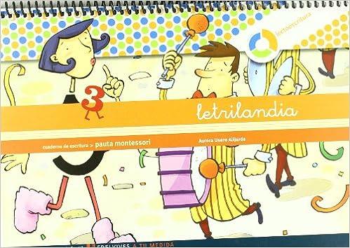 Letrilandia Lectoescritura Cuaderno 3 De Escritura (pauta Montessori) (a Tu Medida (entorno Lógica Matemática)) - 9788426371416 por Aurora Usero Alijarde epub