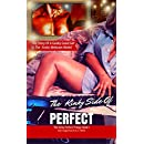 The Kinky Side Of Perfect: Trilogy Book I: The Story Of A Good Girl's Erotic Introduction To The Profitable Webcam World (Kinky Perfect Trilogy 1)