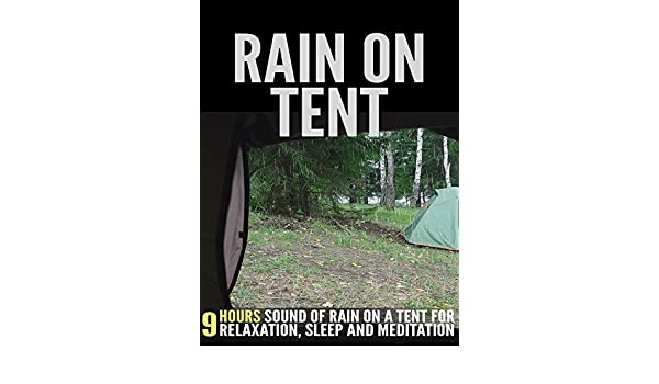 Amazon.com Rain on Tent 9 Hours Sound of Rain on a Tent for Relaxation Sleep and Meditation Palmera Publishing LLC Amazon Digital Services LLC  sc 1 st  Amazon.com & Amazon.com: Rain on Tent: 9 Hours Sound of Rain on a Tent for ...