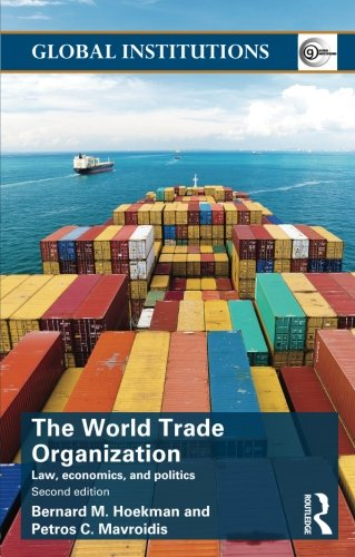 World Trade Organization (WTO): Law, Economics, and Politics (Global Institutions)