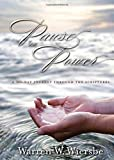 Pause for Power: A 365-Day Journey through the Scriptures (Year in the Word Series)