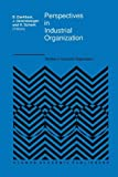 Perspectives in Industrial Organization, , 9401074313