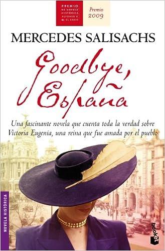 Goodbye, España (Novela histórica): Amazon.es: Salisachs, Mercedes ...
