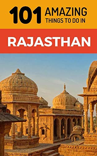 101 Amazing Things to Do in Rajasthan: Rajasthan Travel for sale  Delivered anywhere in USA