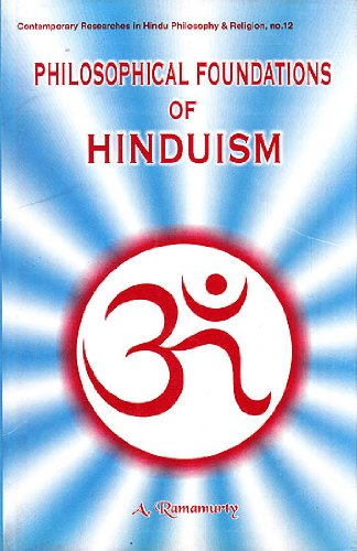 Philosophical Foundations of Hinduism (Contemporary researches in Hindu philosophy & religion)