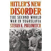 Hitlers New Disorder Secnd WW Yugoslavia