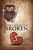 Enduring Journey to Love: Broken - Kindle edition by Geer, Patricia. Health, Fitness & Dieting Kindle eBooks @ Amazon.com.