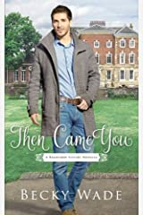 Then Came You: A Bradford Sisters Novella Paperback