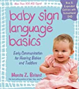 Baby Sign Language Basics: Early Communication for Hearing Babies and Toddlers (New, Expanded) Briant, Monta Z ( Author ) Jan-15-2009 Paperback