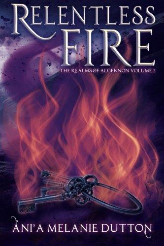 Read Online Relentless Fire (The Realms of Algernon) (Volume 2) PDF