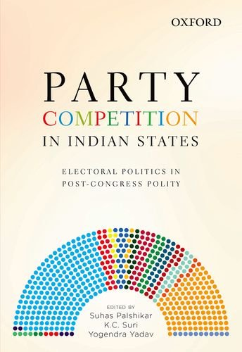 Party Competition in Indian States: Electoral Politics in Post-Congress Polity