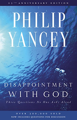 Disappointment with god three questions no one asks aloud kindle disappointment with god three questions no one asks aloud by yancey philip fandeluxe Gallery
