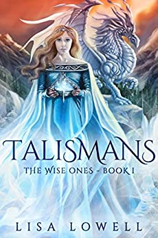 Talismans (The Wise Ones Book 1) by [Lowell, Lisa]