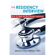 The Residency Interview: How To Make the Best Possible Impression