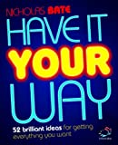 img - for Have it your way (52 Brilliant Ideas) book / textbook / text book