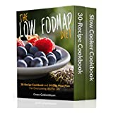 Low FODMAP: The Low FODMAP Diet Boxed Set: 30-Recipe Cook & 14-Day Meal Plan For Overcoming IBS For Good and Slow Cooker Cookbook (Managing Irritable Bowel Syndrome Cookbooks)