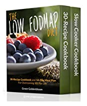 The Low FODMAP Diet Boxed Set: 30-Recipe Cook & 14-Day Meal Plan For Overcoming IBS For Life and Slow Cooker Cookbook