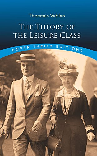 THEORY OF LEISURE CLASS-UNABRIDGED