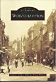 Wolverhampton (Archive Photographs)