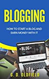Blogging: How to Start a Blog and Earn Money with It (Blogging, Blog, Writing, Online)